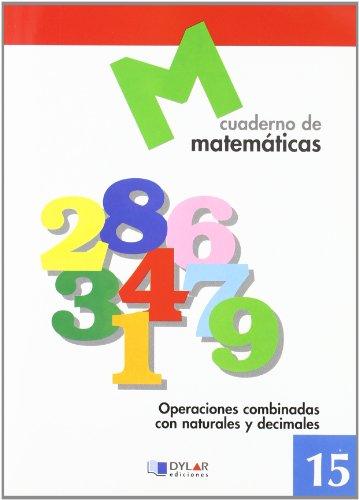 9788489655683: MATEMATICAS 15 - Operaciones combinadas con naturales y decimales