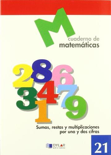 9788489655744: MATEMATICAS 21 - Sumas, restas y multiplicaciones por una y dos cifras