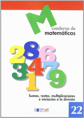 9788489655751: MATEMATICAS 22 - Sumas, restas, multiplicaciones e iniciación a la división