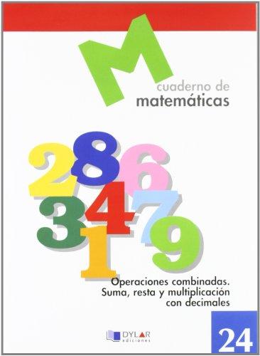 9788489655775: MATEMATICAS 24 - Operaciones combinadas. Suma, resta y multiplicación con decimales