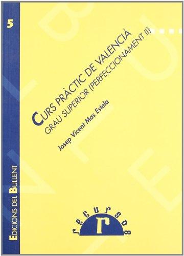 Curs pràctic de valencià : grau superior: Josep-Vicent Mas i