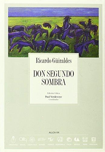 Don Segundo Sombra, Colección Archivos No. 2: Güiraldes, Ricardo