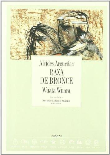 Raza de bronce - Wuata Wuara: ARGUEDAS, ALCIDES