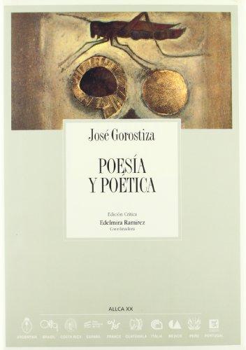 Poesia y poetica (a.l.l.c.a., vol.12) (Coleccion Archivos): Jose Gorostiza