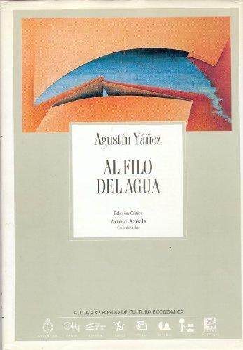 Al filo del agua (Coleccion Archivos) (Spanish Edition): Yáñez Agustín