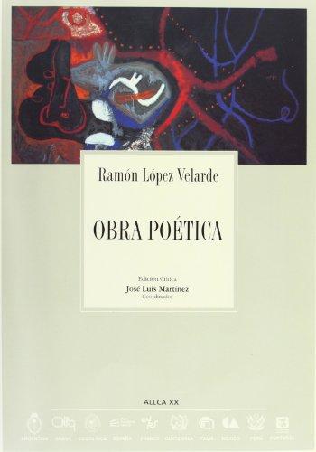 Obra poética de Ramón López Velarde, Colección Archivos No. 36: López ...