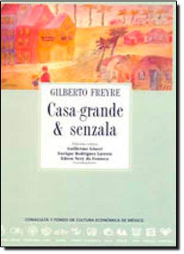 Casa-grande & senzala. Edición crítica.: Freyre, Gilberto [Brasil,