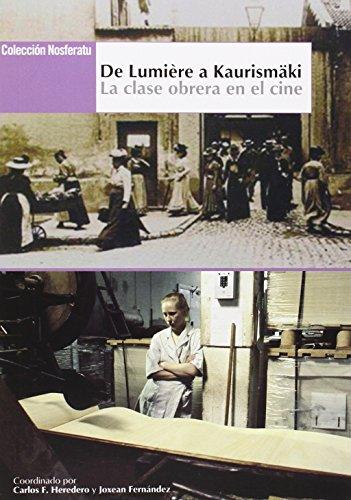 DE LUMIERE A KAURISMÄKI: La clase obrera: Carlos F. Heredero