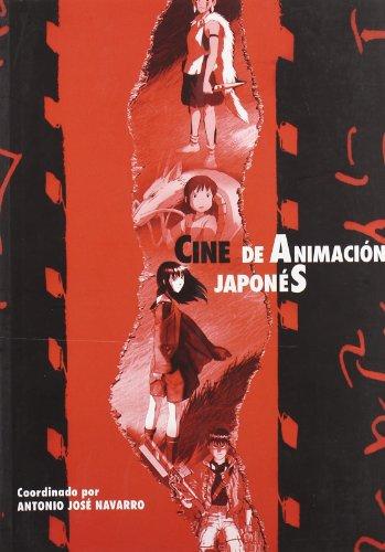 CINE DE ANIMACION JAPONES: Antonio José Navarro (coord.)