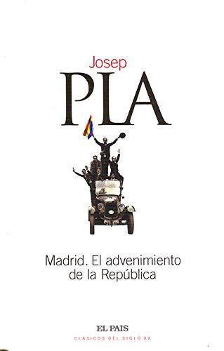 Madrid. El advenimiento de la República: Josep Pla