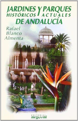 9788489672307: Jardines históricos y parques actuales de Andalucía (GUÍAS TURÍSTICAS)