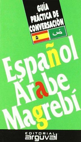 9788489672406: Guía práctica de conversación español-árabe magrebí