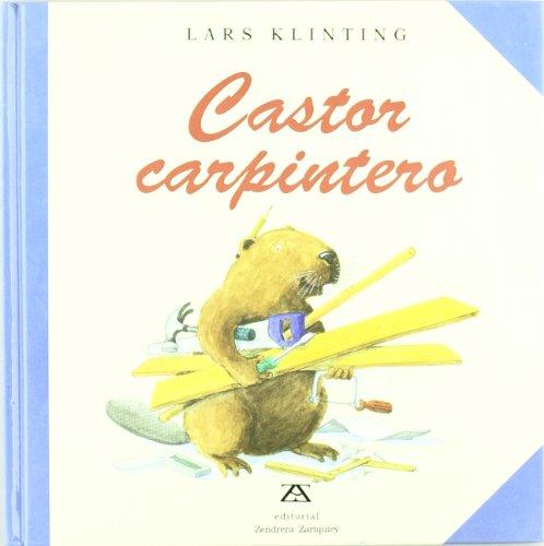9788489675056: Castor Carpintero/Beaver the Carpenter (Coleccion
