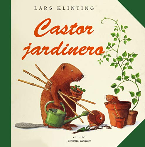"9788489675445: Castor Jardinero/Beaver the Gardener (Coleccion ""Castor""/Busy Beaver Series) (Spanish Edition)"