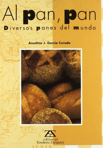 9788489675506: Al Pan, Pan: Diferentes Panes del Mundo / To the Bread, Bread (Coleccion Geografia Gastronomica) (Spanish Edition)