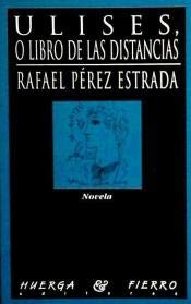 9788489678644: Ulises, o, Libro de las distancias: Novela (Spanish Edition)