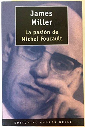 9788489691032: La pasion de michel foucault
