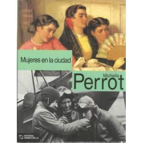 Mujeres En La Ciudad (Spanish Edition) (8489691258) by Perrot, Michelle