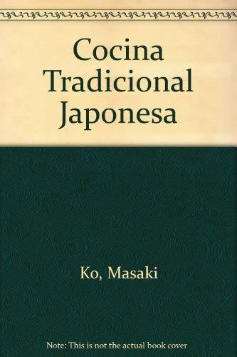 Cocina Tradicional Japonesa (Spanish Edition): Ko, Masaki