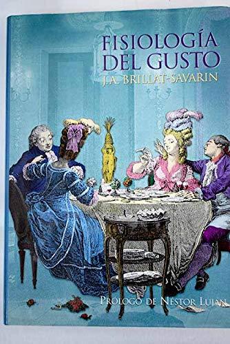 Fisiologia del Gusto (Spanish Edition): Brillat-Savarin, J. A.
