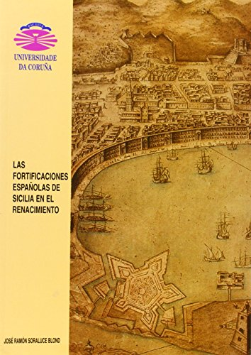 9788489694644: Las fortificaciones espanola de Sicilia en el Renacimiento (Spanish Edition)