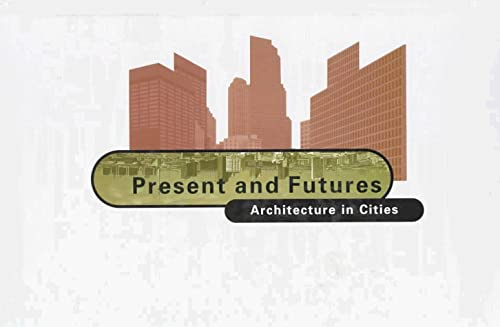 Present & Futures: Architecture in the Cities