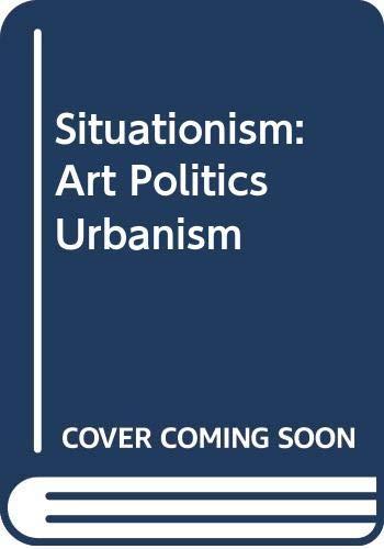 Situacionistas: arte, política, urbanismo: Levin, T.; McDonough,