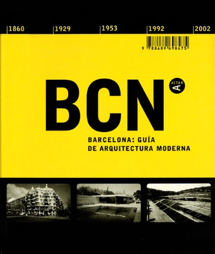Barcelona: A guide to its modern architecture 1860-2002.