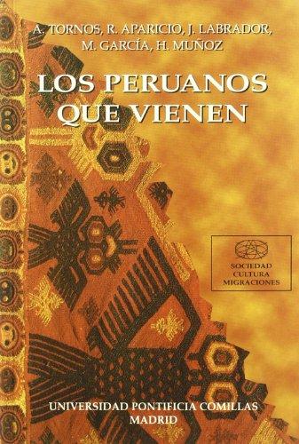 9788489708068: Los peruanos que vienen: Quienes son y como entienden tipicamente la inmigracion los inmigrantes peruanos (Sociedad-cultura-migraciones) (Spanish Edition)