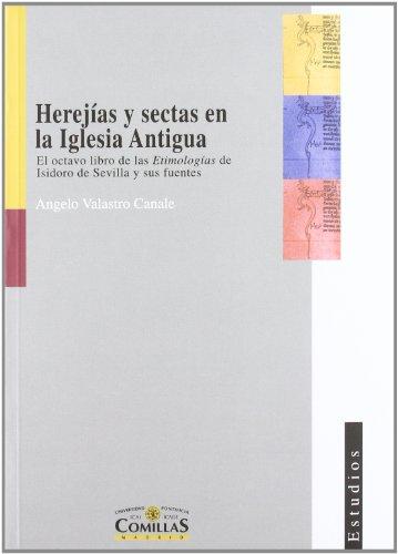 9788489708723: Herejías y sectas en la Iglesia Antigua: El octavo libro de las Etimologías de Isidoro de Sevilla y sus fuentes (Estudios)
