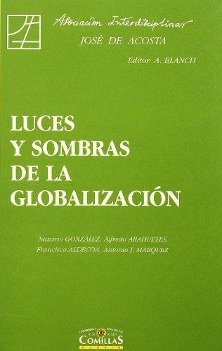 Luces y Sombras de La Globalizacion (Spanish: Antonio Blanch
