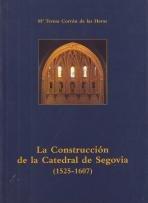 9788489711099: La construccion de la catedral de Segovia (1525-1607)