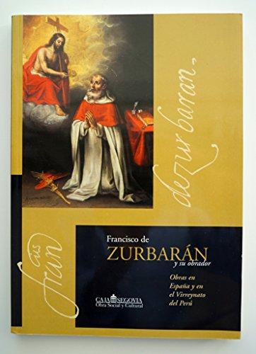 FRANCISCO DE ZURBARÁN Y SU OBRADOR. Obras: José Marín Medina;