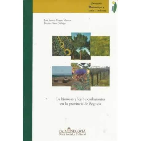 La biomasa y los biocarburantes en la: Alonso Mateos, José