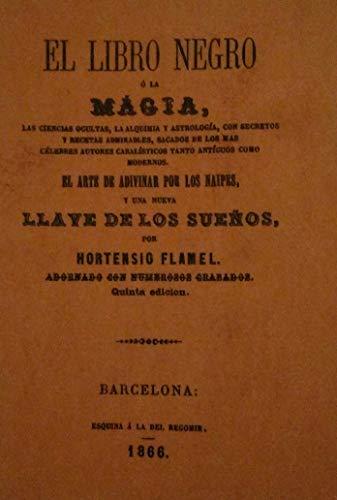 9788489725614: Libro Negro O La Magia Las Cienciasocultas La Alquimia Y Astrologia:Con Secretos Y Recetas Admirables..