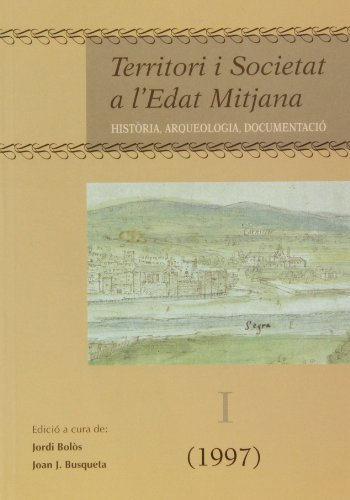 9788489727632: Territori i societat a l'Edat Mitjana.: Història, arqueologia, documentació.
