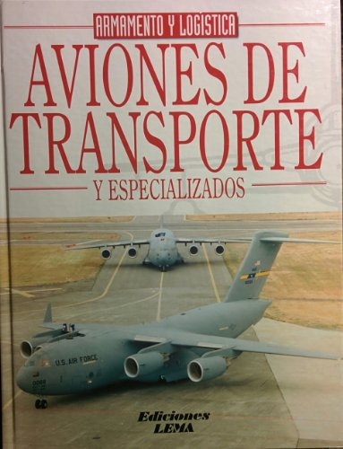 9788489730465: Aviones de Transporte y Especializados (Armamento y Logistica, Vol. 2)