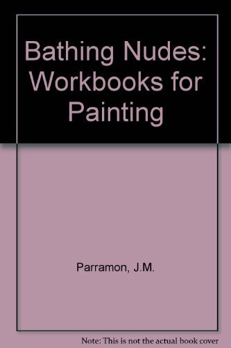 Bathing Nudes: Workbooks for Painting