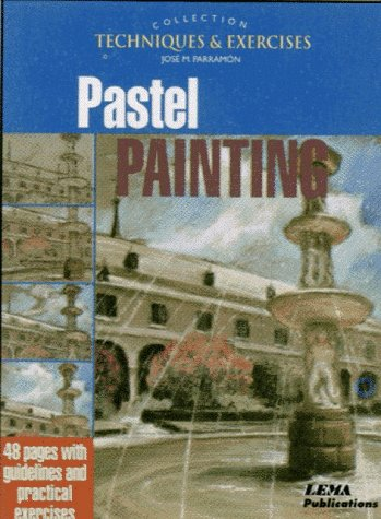 9788489730960: Pastel painting, pitando con pastel: Techniques and Exercises (The techniques & exercises collection)