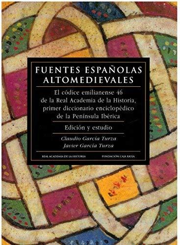 9788489740105: Fuentes españolas altomedievales: El códice emilianense 46 de la Real Academia de la Historia, primer diccionario enciclopédico de la península ibérica