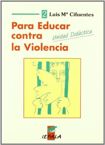 9788489743007: Para educar contra la violencia
