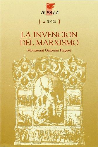 9788489743014: La invencion del marxismo : estudio sobre la formacion del marxismo en