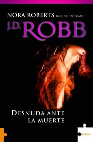 Desnuda Ante La Muerte - J.D. Robb