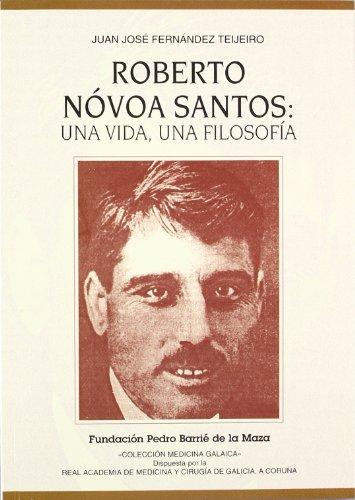 9788489748248: Roberto Novoa Santos: Una vida, una filosofia (Coleccion medicina galaica) (Spanish Edition)