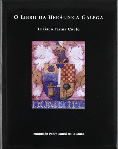 9788489748927: O libro da heráldica galega (Catalogación Arqueológica y Artística de Galicia)