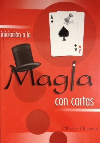 Iniciaci?n a la Magia Con Cartas (Spanish: Florensa, Alfredo