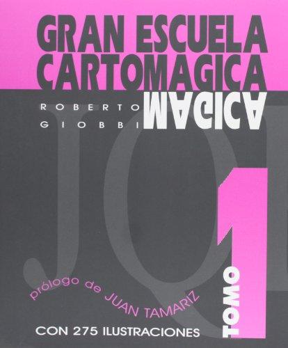 9788489749634: GRAN ESCUELA CARTOMAGICA - TOMO 1