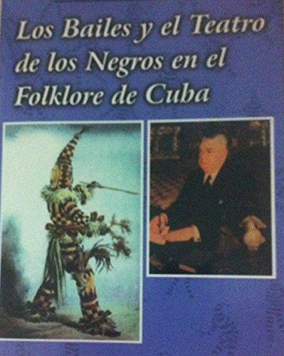 9788489750210: Los bailes y el teatro de los negros en el folklore de Cuba (Spanish Edition)