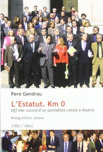 9788489751156: L'Estatut, Km 0: Off the Record D'Un Periodista Catala a Madrid