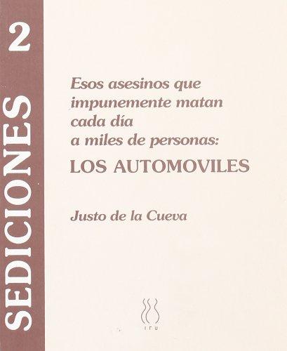 9788489753006: Esos asesinos que impunemente matan cada dia a miles de personas: Los automoviles (Sediciones) (Spanish Edition)